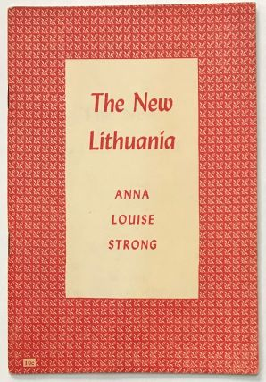 The new Lithuania. Anna Louise Strong