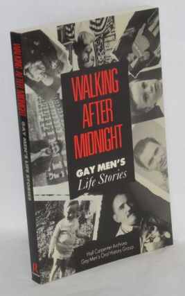 Walking after midnight; gay men's life stories. Hall Carpenter Archives. Gay Men's Oral History...