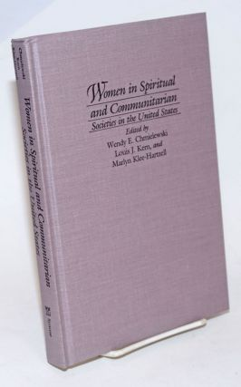 Women in spiritual and communitarian societies in the United States. Wendy E. Chmielewski, Louis...