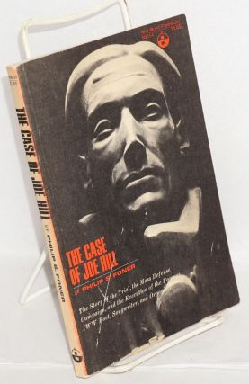 The case of Joe Hill. Philip S. Foner