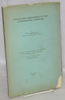 Collective bargaining in the lithographic industry. [Ph.D. dissertation done at Columbia...