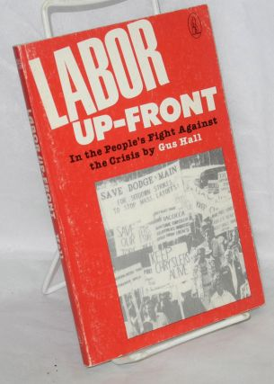 Labor up-front, in the people's fight against the crisis. Report to the 22nd convention of the...