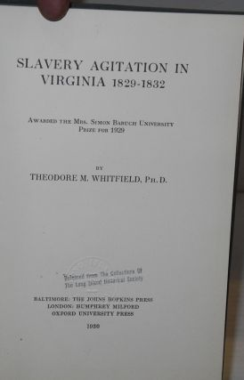 Slavery agitation in Virginia, 1829-1832; awarded the Mrs. Simon Baruch University Prize for 1929