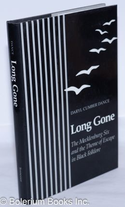 Long gone; the Mecklenburg Six and the theme of escape in black folklore. Daryl Cumber Dance
