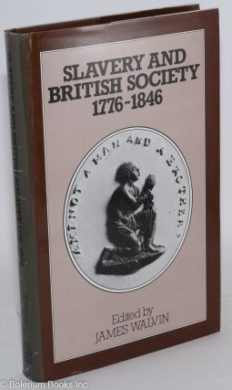 Slavery and British society, 1776-1846. James Walvin
