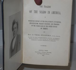The tragedy of the Negro in America; a condensed history of the enslavement, sufferings, emancipation, present condition and progress of the Negro race in the United States of America, prepared at the special request of the philanthropic and Christian public of both England and America.