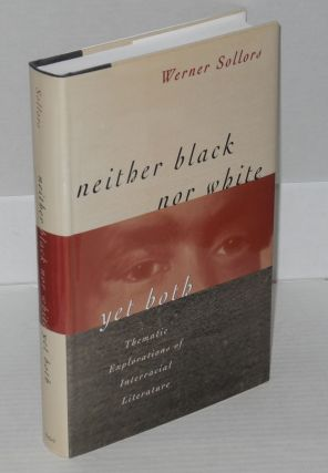 Neither black nor white yet both; thematic explorations of interracial literature. Werner Sollors