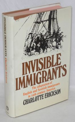 Invisible immigrants; the adapation of English and Scottish immigrants in nineteenth-century...