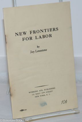 New Frontiers for labor. Jay Lovestone