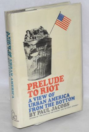 Prelude to riot; a view of urban America from the bottom, sponsored by the Center for the Study of Democratic Institutions