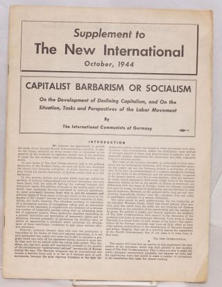 Capitalist barbarism or socialism; on the development of declining capitalism, and on the...