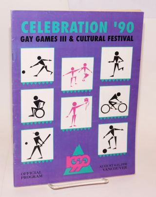 The Celebration '90: Gay Games III and Cultural Festival, official program, August 4-11, 1990,...