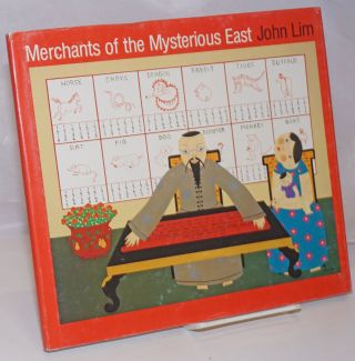 Merchants of the mysterious east. John Lim