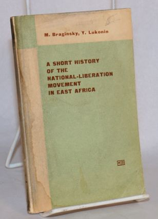 A short history of the national-liberation movement in east Africa. M. Braginsky, Y. Lukonin