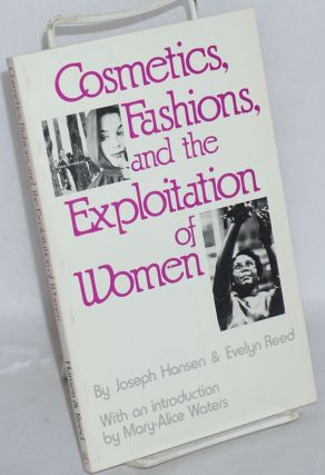 Cosmetics, fashions, and the exploitation of women. With an introduction by Mary-Alice Waters....