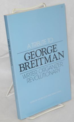 A tribute to George Breitman; writer, organizer, revolutionary. Naomi Allen, Sarah Lovell