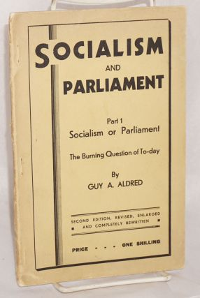 Socialism and parliament. Part 1: Socialism or parliament, the burning question of to-day. ...