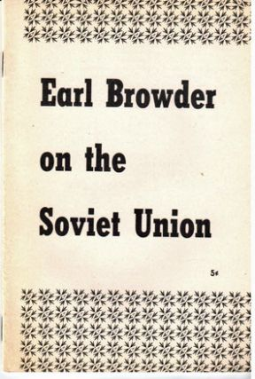 Earl Browder on the Soviet Union