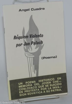 Requiem violeno por Jan Palach (poema). Angel Cuadra