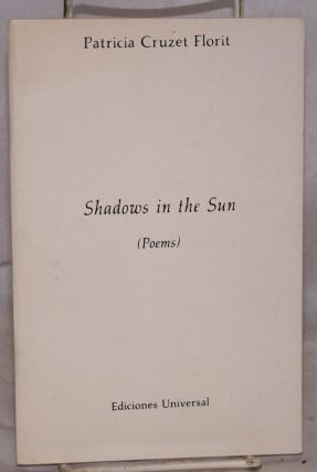 Shadows in the Sun (poems). Patricia Cruzet Florit