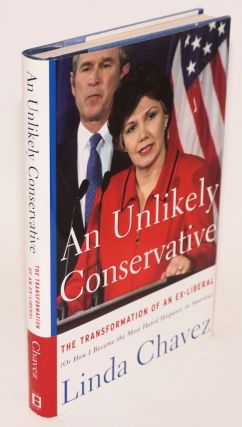 An unlikely conservative; the transformation of an ex-liberal (or, how I became the most hated...