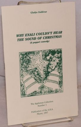 Why Enali Couldn't Hear the Sound of Christmas (a puppet comedy). Gladys Zaldívar