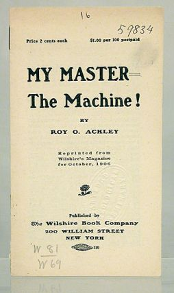 My master the machine! reprinted from Wilshire's Magazine for October, 1906