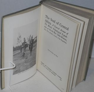 The soul of Central Africa: a general account of the Mackie Ethnological Expedition.