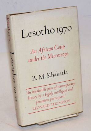 Lesotho 1970: an African coup under the microscope. B. M. Khaketla