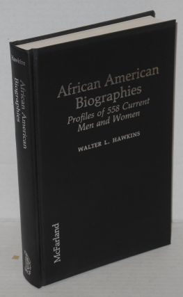 African American biographies; profiles of 558 current men and women. Walter L. Hawkins