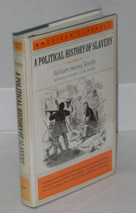 A political history of slavery; being an account of the slavery controversy from the earliest...