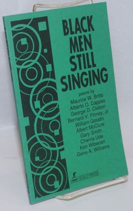 Black men still singing; poems by Maurice W. Britts, et. al