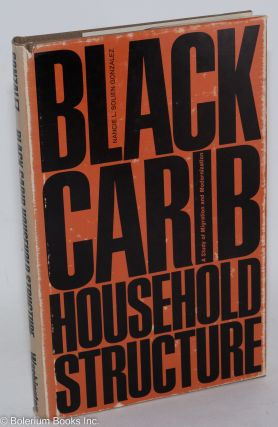 Black Carib household structure; a study of migration and modernization. Nanci L. Solien Gonzalez
