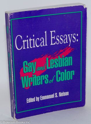 Critical essays: gay and lesbian writers of color. Emmanuel S. Nelson