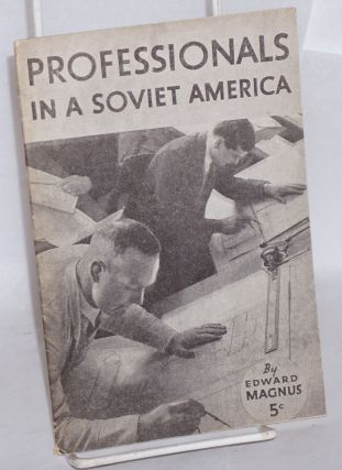 Professionals in a Soviet America