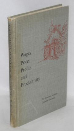 Wages, prices, profits and productivity; background papers and the final report of the Fifteenth...