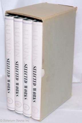 Selected works; in four volumes; translated by Yang Xianyi and Gladys Yang. Lu Xun.