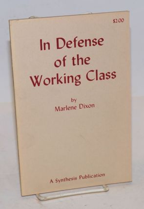 In defense of the working class. Marlene Dixon