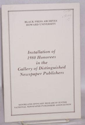 Installation of 1980 honorees in the gallery of distinguished newspaper publishers. Howard...