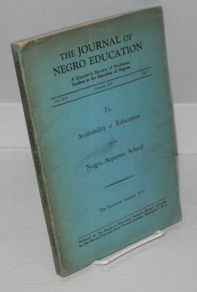 The availability of education in the Negro separate school; in the Journal of Negro Education, vol. XVI, no. 3, summer 1947