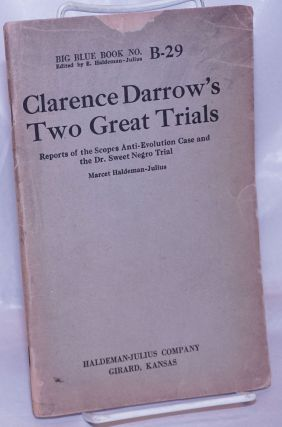 Clarence Darrow's two great trials: reports of the Scopes anti-evolution case and the Dr. Sweet...