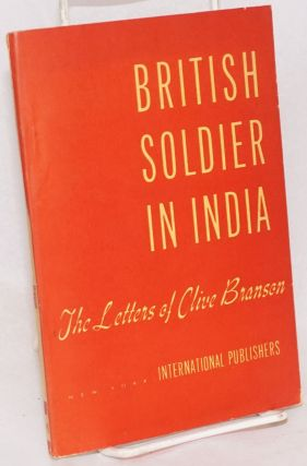 British soldier in India: the letters of Clive Branson. Clive Branson