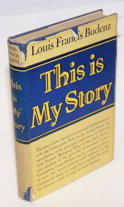 This is my story. Louis Francis Budenz