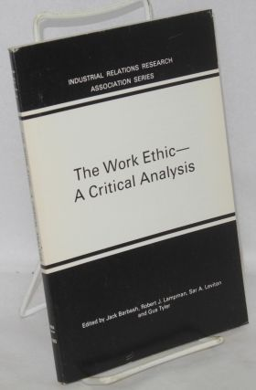 The work ethic: a critical analysis. Jack Barbash