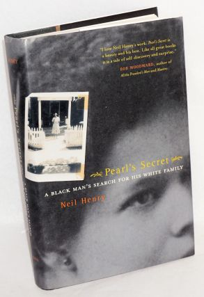 Pearl's secret; a black man's search for his white family. Neil Henry