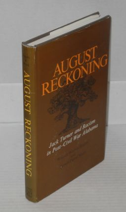 August reckoning; Jack Turner and racism in post-Civil War Alabama. William Rogers Rogers, Robert...