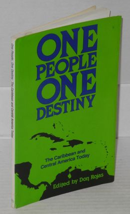 One people, one destiny; the Caribbean and Central America today. Don Rojas