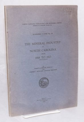 The mineral industry in North Carolina from 1918 to 1923: (inclusive). Brent S. Drane, Jasper L....