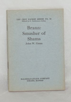 Brann: smasher of shams. John W. Gunn