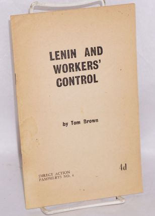 Lenin and workers' control. Tom Brown